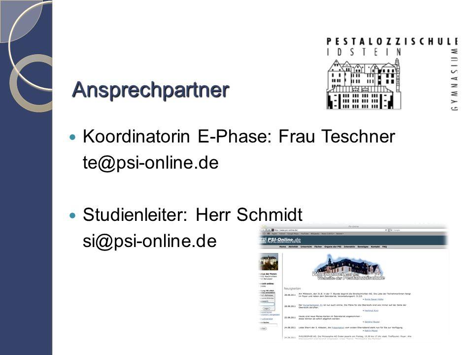 Ansprechpartner Koordinatorin E-Phase: Frau Teschner te@psi-online.de Studienleiter: Herr Schmidt si@psi-online.de