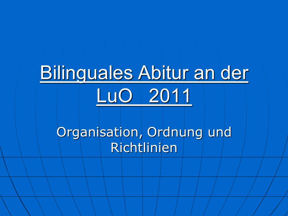 Bilinguales Abitur an der LuO 2011 Organisation, Ordnung und Richtlinien