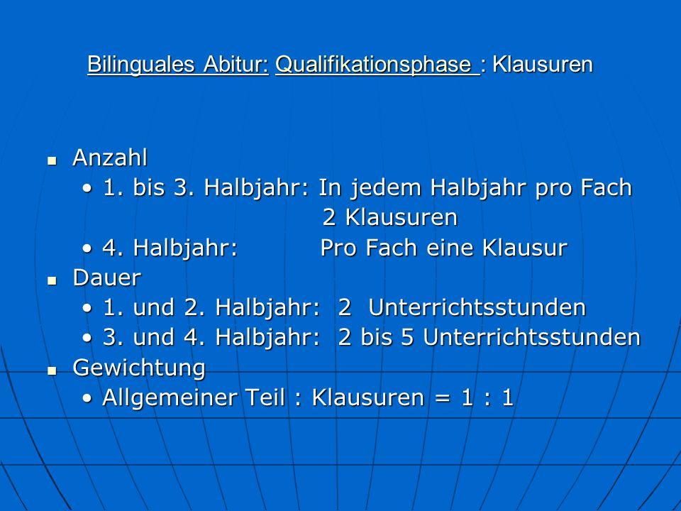Bilinguales Abitur: Qualifikationsphase : Klausuren Qualifikationsphase Anzahl Anzahl 1.