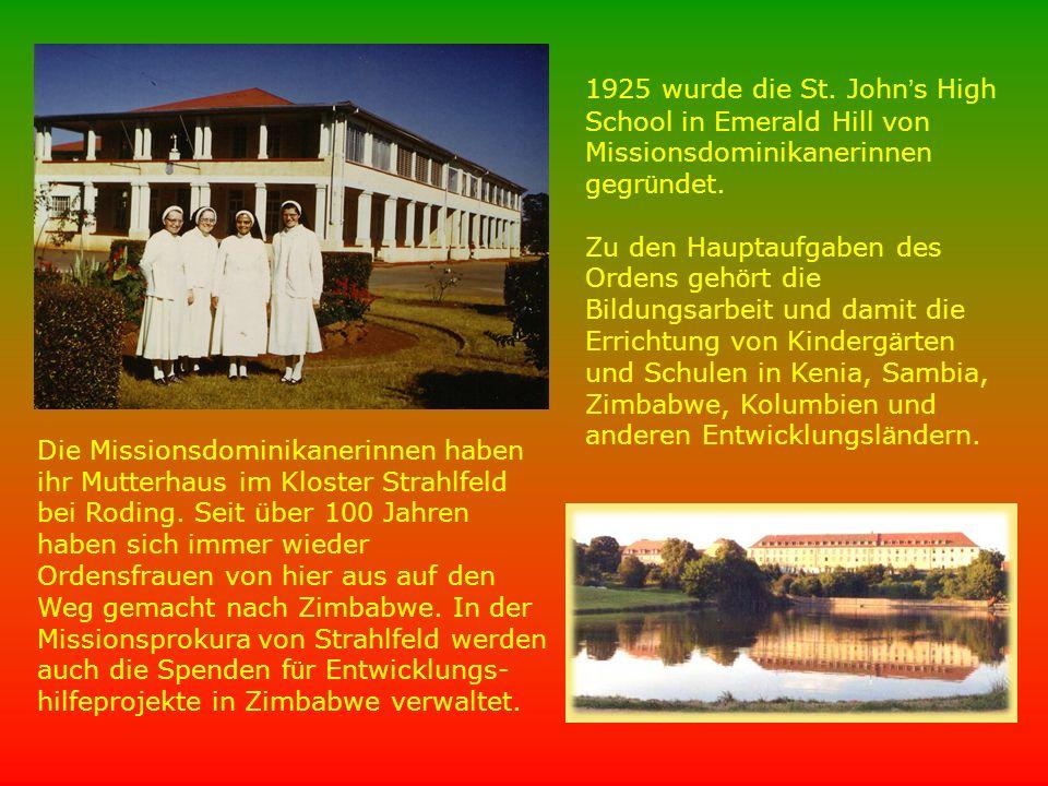 1925 wurde die St. John ' s High School in Emerald Hill von Missionsdominikanerinnen gegr ü ndet. Zu den Hauptaufgaben des Ordens geh ö rt die Bildung