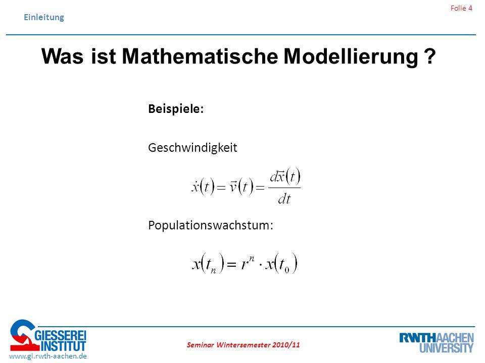 Seminar Wintersemester 2010/11 Folie 5 www.gi.rwth-aachen.de Einleitung Der Nutzungsprozess: Mathematische Modellierung Aufbereitung des Modells für den Rechner Implementierung Visualisierung Validierung (nach Bungartz, 2009 [1]) Nutzung des Mathematischen Modells