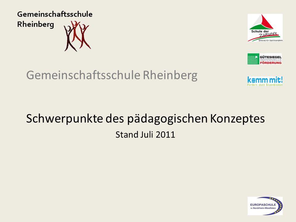 Gemeinschaftsschule Rheinberg Schwerpunkte des pädagogischen Konzeptes Stand Juli 2011