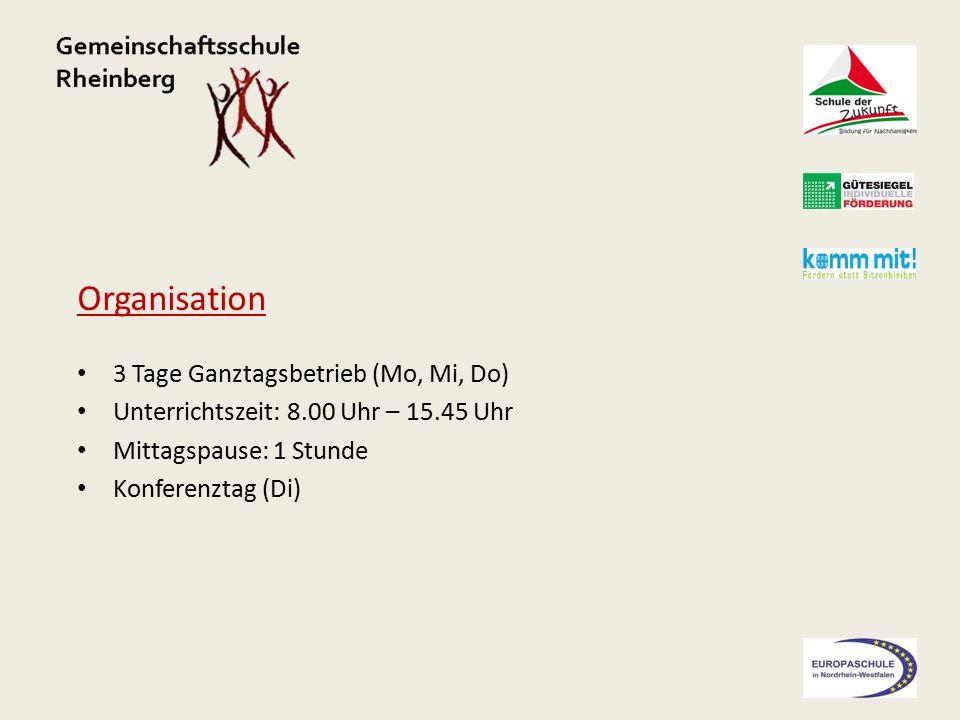 Organisation 3 Tage Ganztagsbetrieb (Mo, Mi, Do) Unterrichtszeit: 8.00 Uhr – 15.45 Uhr Mittagspause: 1 Stunde Konferenztag (Di)