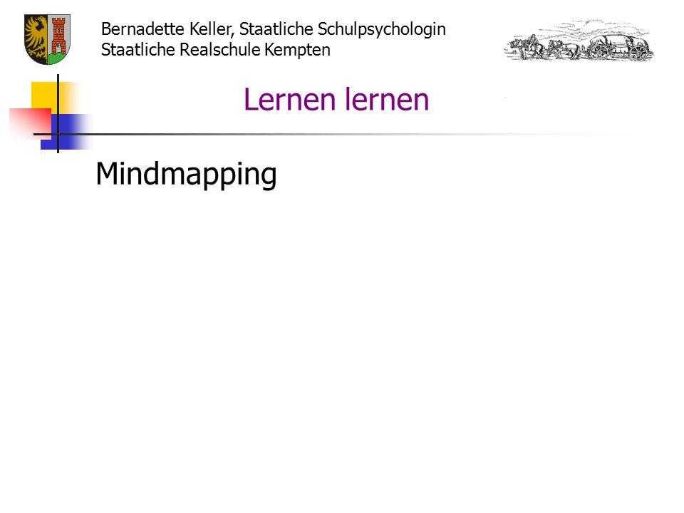 Mindmapping Bernadette Keller, Staatliche Schulpsychologin Staatliche Realschule Kempten Lernen lernen