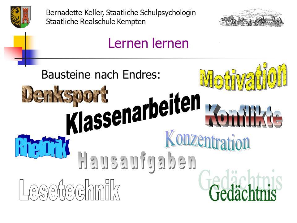 Lernen lernen Bausteine nach Endres: Bernadette Keller, Staatliche Schulpsychologin Staatliche Realschule Kempten