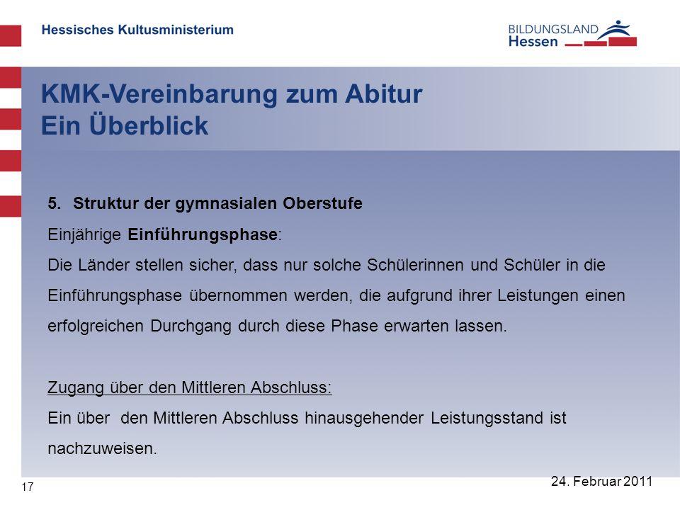 17 24. Februar 2011 KMK-Vereinbarung zum Abitur Ein Überblick 5.
