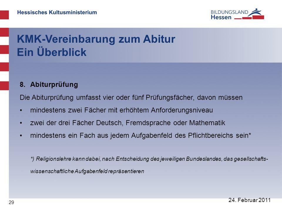 29 24. Februar 2011 KMK-Vereinbarung zum Abitur Ein Überblick 8.