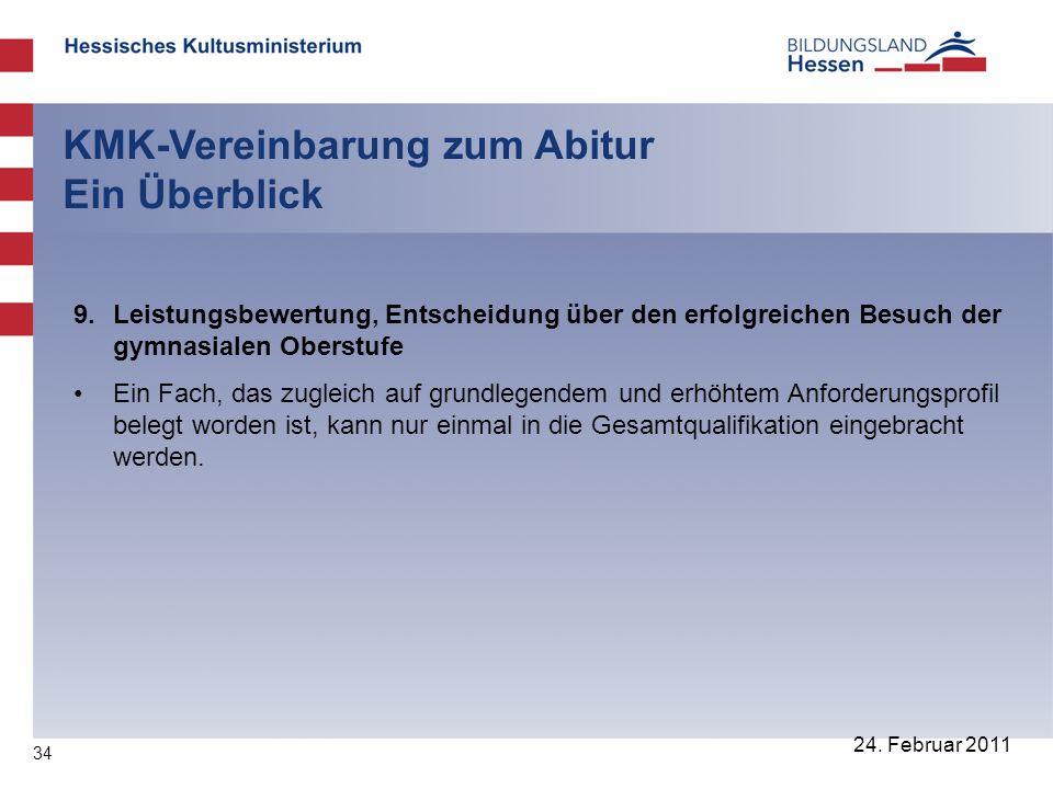 34 24. Februar 2011 KMK-Vereinbarung zum Abitur Ein Überblick 9.