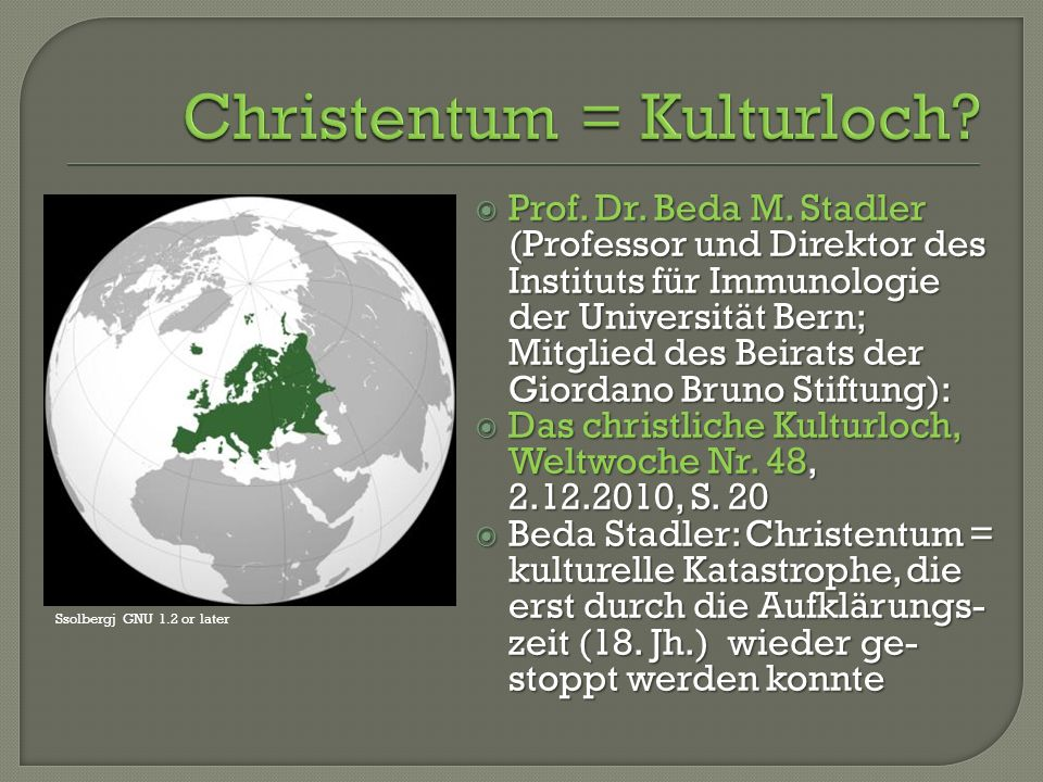  Prof. Dr. Beda M. Stadler (Professor und Direktor des Instituts für Immunologie der Universität Bern; Mitglied des Beirats der Giordano Bruno Stiftu