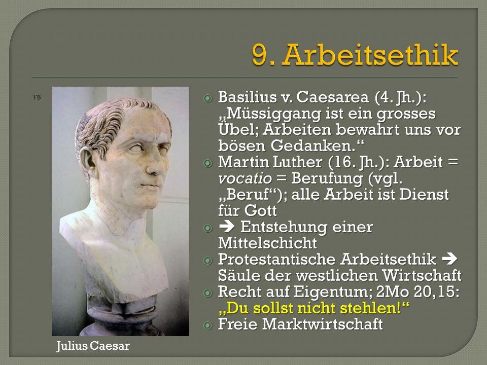 """ Basilius v. Caesarea (4. Jh.): """"Müssiggang ist ein grosses Übel; Arbeiten bewahrt uns vor bösen Gedanken.""""  Martin Luther (16. Jh.): Arbeit = vocat"""
