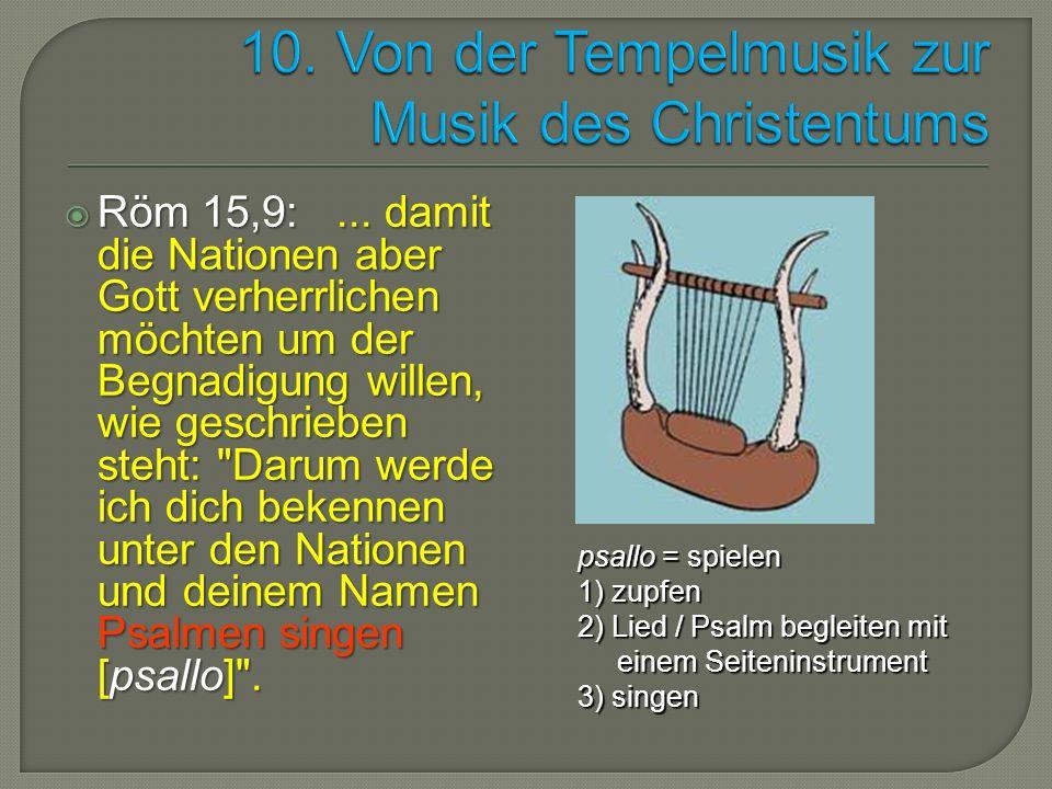  Röm 15,9:... damit die Nationen aber Gott verherrlichen möchten um der Begnadigung willen, wie geschrieben steht: