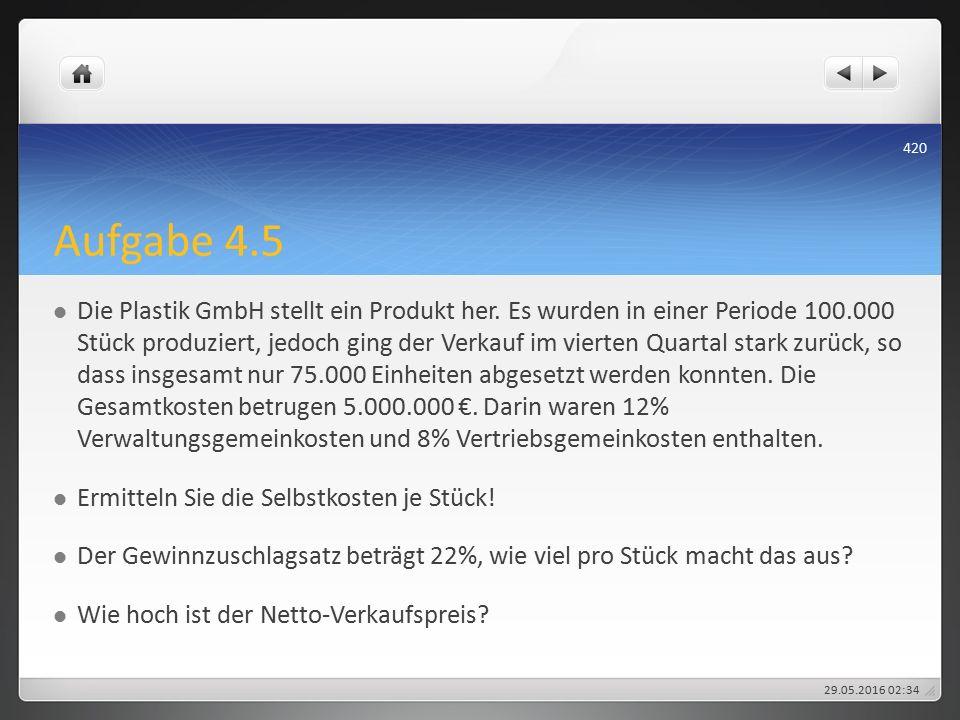 Aufgabe 4.5 Die Plastik GmbH stellt ein Produkt her.