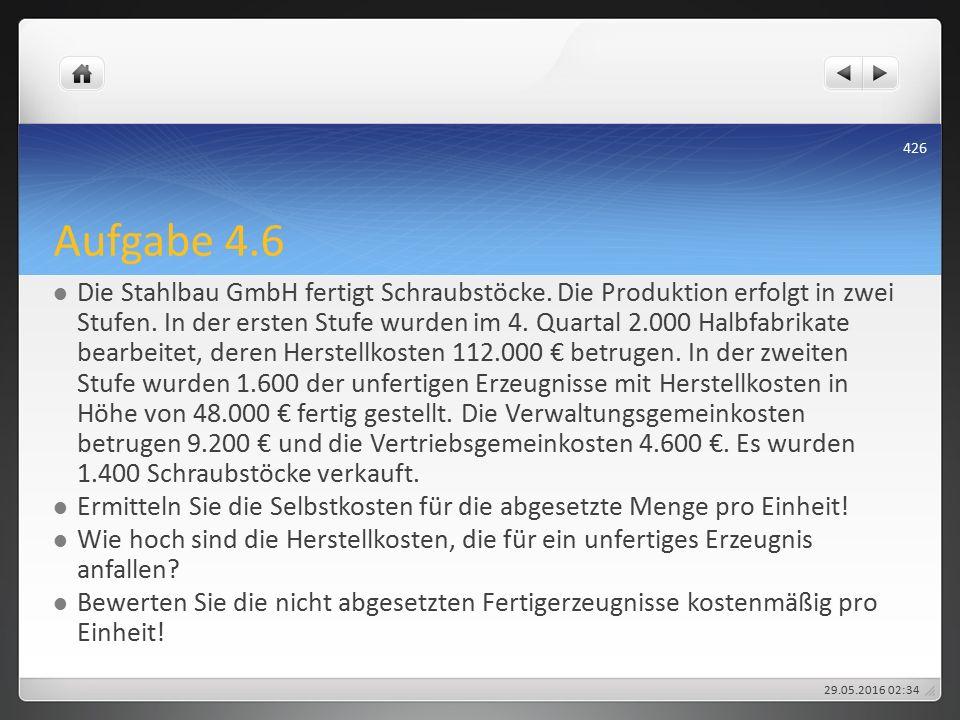 Aufgabe 4.6 Die Stahlbau GmbH fertigt Schraubstöcke.