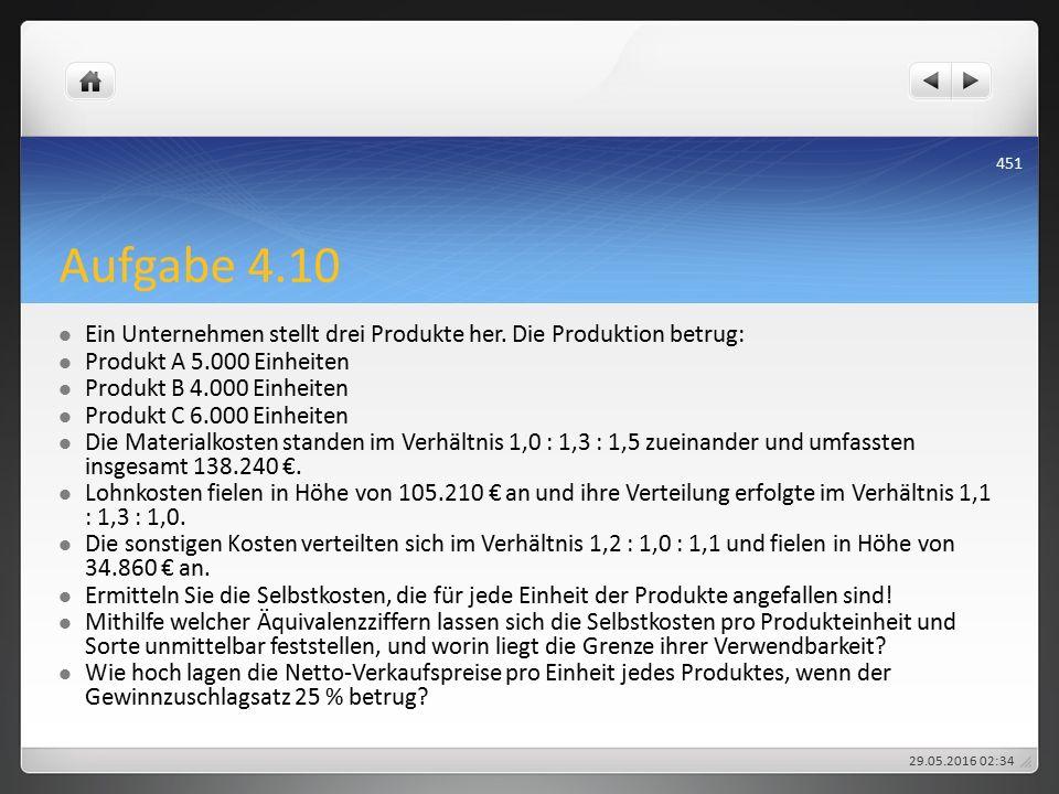 Aufgabe 4.10 Ein Unternehmen stellt drei Produkte her.
