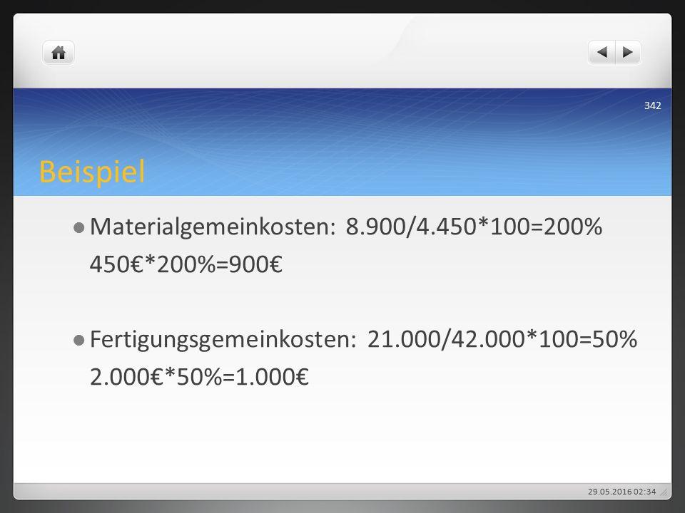 Beispiel Materialgemeinkosten: 8.900/4.450*100=200% 450€*200%=900€ Fertigungsgemeinkosten: 21.000/42.000*100=50% 2.000€*50%=1.000€ 29.05.2016 02:38 342