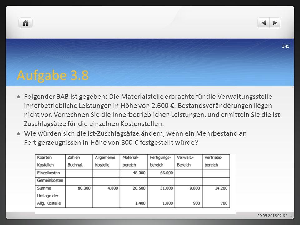 Aufgabe 3.8 Folgender BAB ist gegeben: Die Materialstelle erbrachte für die Verwaltungsstelle innerbetriebliche Leistungen in Höhe von 2.600 €.