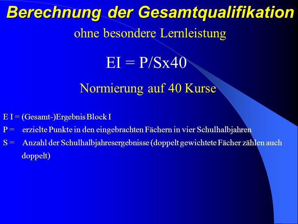 Zulassungsbedingungen Abitur Block I:35 – 40 anrechenbare Kurse aus QPh Alle Kurse, die als Pflichtbelegung gewählt wurden von 2.