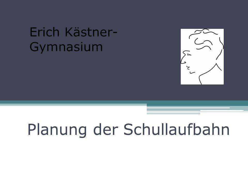 Planung der Schullaufbahn Erich Kästner- Gymnasium