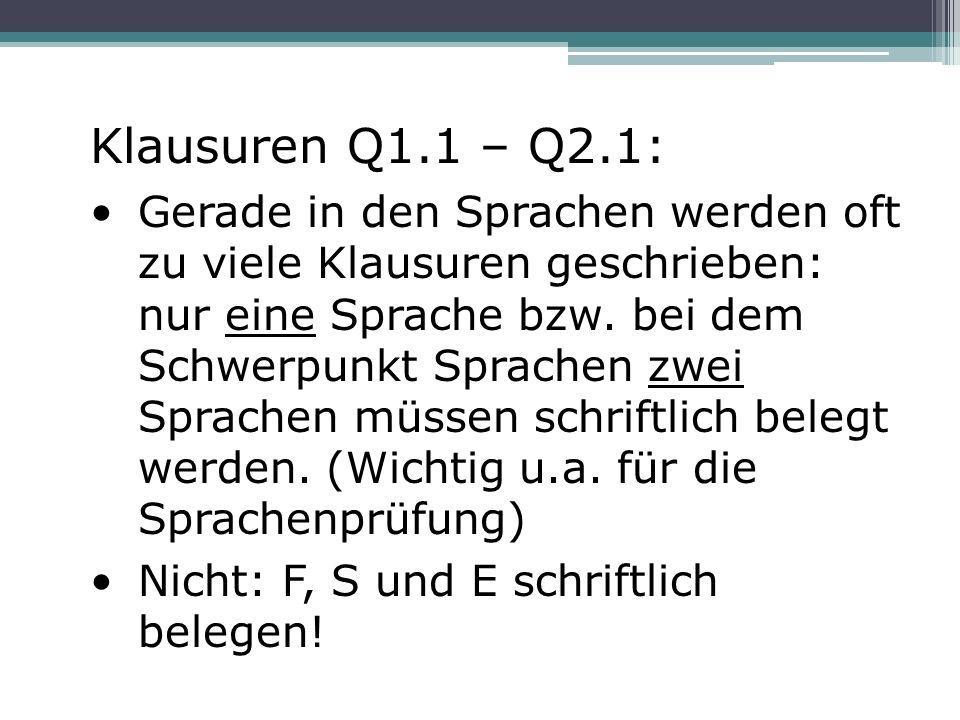 Klausuren Q1.1 – Q2.1: Gerade in den Sprachen werden oft zu viele Klausuren geschrieben: nur eine Sprache bzw. bei dem Schwerpunkt Sprachen zwei Sprac