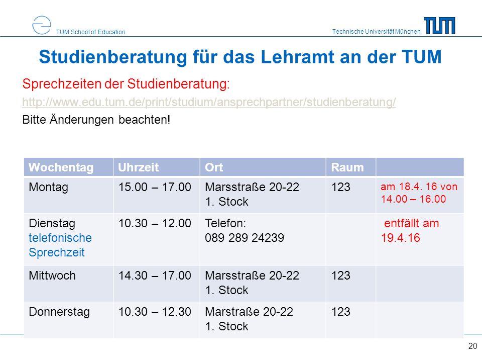 Technische Universität München TUM School of Education Studienberatung für das Lehramt an der TUM Sprechzeiten der Studienberatung: http://www.edu.tum.de/print/studium/ansprechpartner/studienberatung/ Bitte Änderungen beachten.