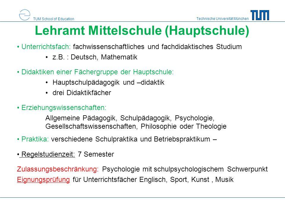 Technische Universität München TUM School of Education Lehramt Mittelschule (Hauptschule) Unterrichtsfach: fachwissenschaftliches und fachdidaktisches Studium z.B.