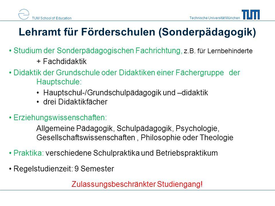 Technische Universität München TUM School of Education Lehramt für Förderschulen (Sonderpädagogik) Studium der Sonderpädagogischen Fachrichtung, z.B.
