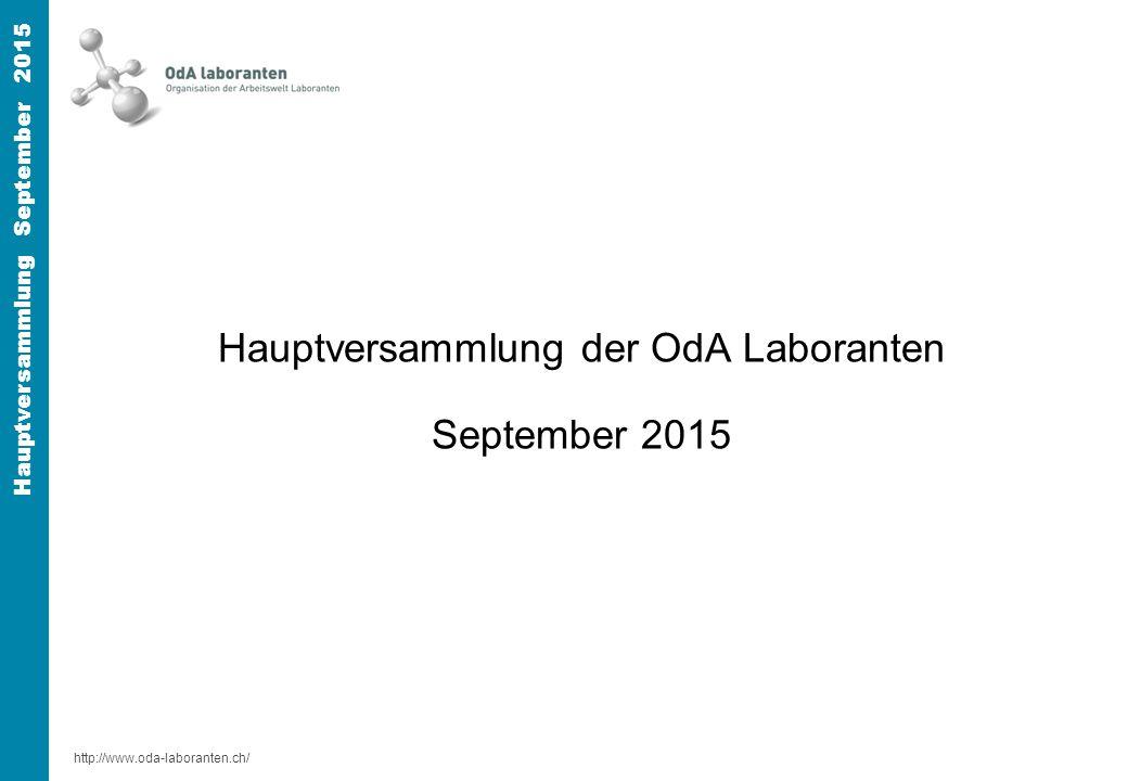 http://www.oda-laboranten.ch/ Hauptversammlung September 2015 Hauptversammlung der OdA Laboranten September 2015