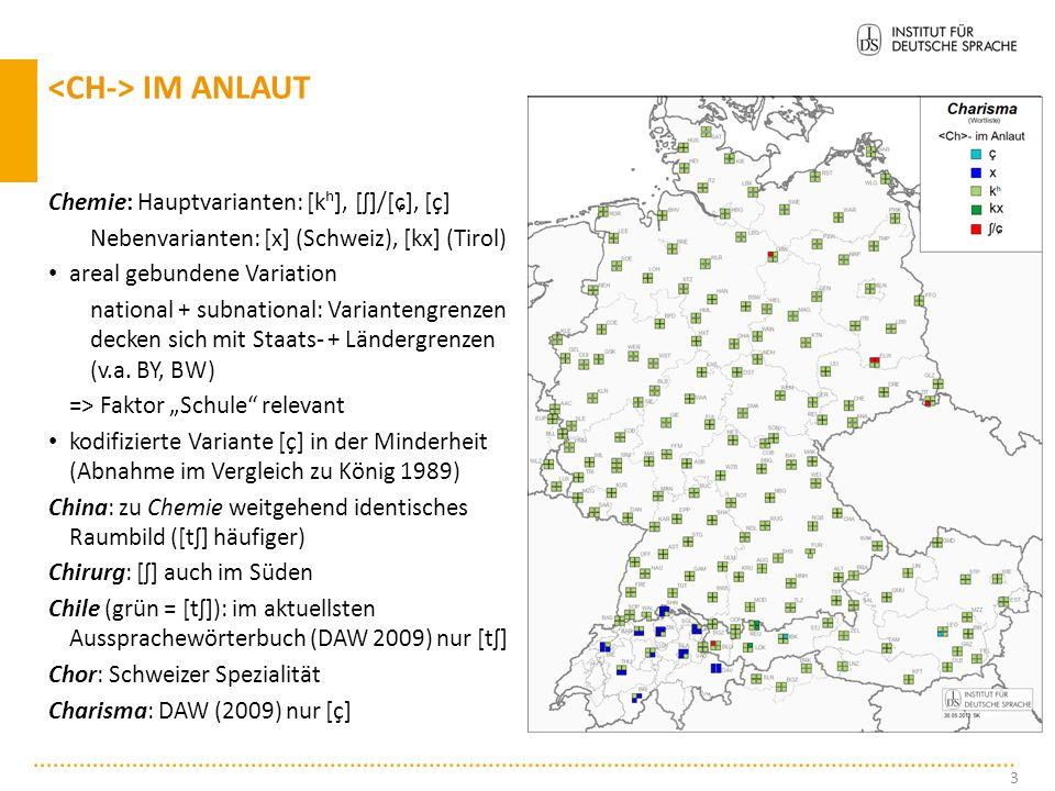 Chemie: Hauptvarianten: [kʰ], [ʃ]/[ɕ], [ç] Nebenvarianten: [x] (Schweiz), [kx] (Tirol) areal gebundene Variation national + subnational: Variantengrenzen decken sich mit Staats- + Ländergrenzen (v.a.
