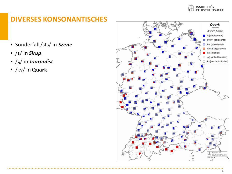 Sonderfall /sts/ in Szene /z/ in Sirup /ȝ/ in Journalist /kv/ in Quark 6 DIVERSES KONSONANTISCHES