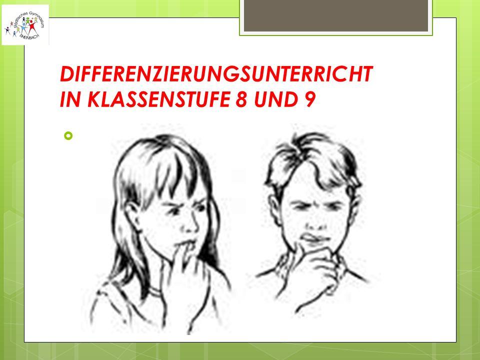 DIFFERENZIERUNGSUNTERRICHT IN KLASSENSTUFE 8 UND 9 