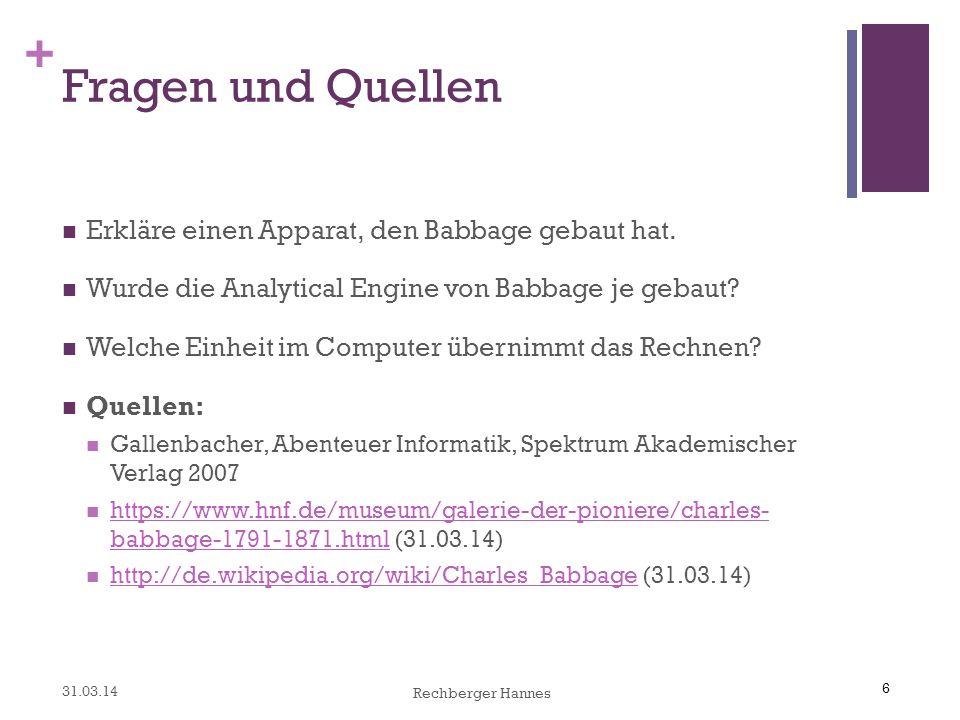 6 + Fragen und Quellen Erkläre einen Apparat, den Babbage gebaut hat.