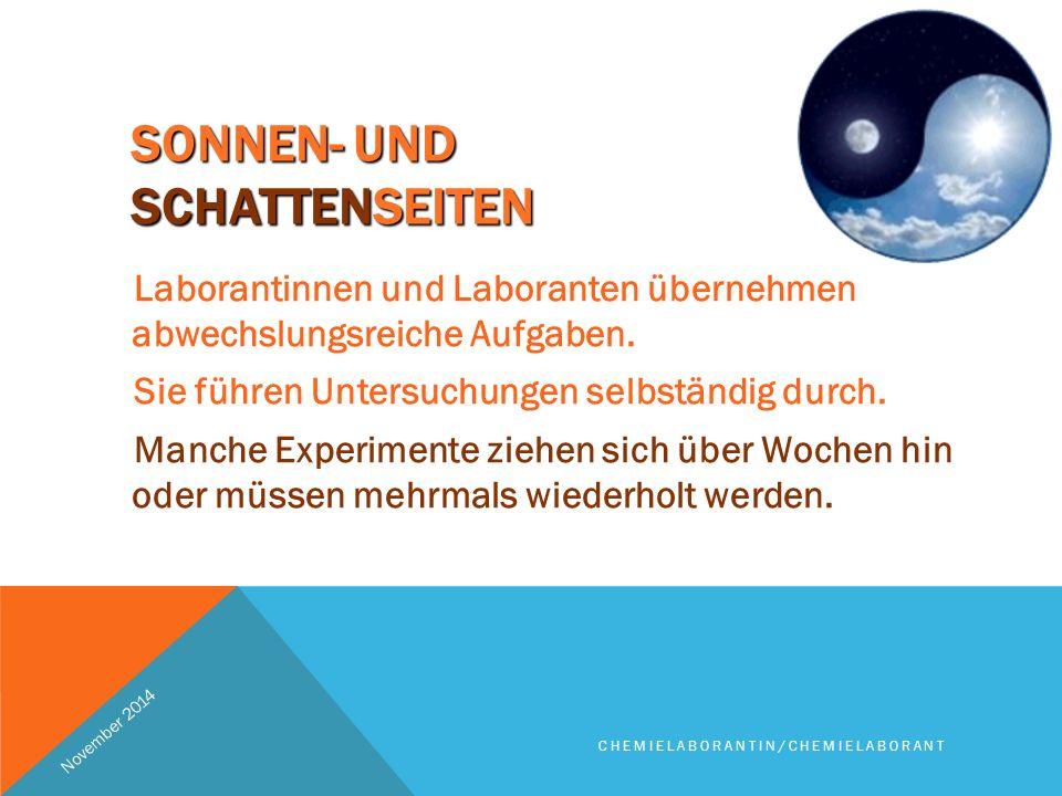 SONNEN- UND SCHATTENSEITEN Laborantinnen und Laboranten übernehmen abwechslungsreiche Aufgaben.