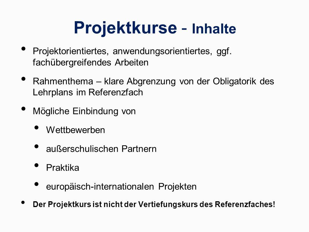Projektkurse - Inhalte Projektorientiertes, anwendungsorientiertes, ggf. fachübergreifendes Arbeiten Rahmenthema – klare Abgrenzung von der Obligatori