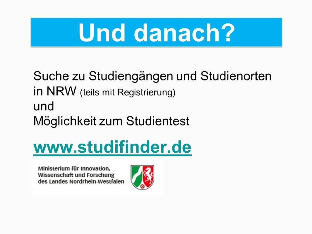 Und danach? Suche zu Studiengängen und Studienorten in NRW (teils mit Registrierung) und Möglichkeit zum Studientest www.studifinder.de