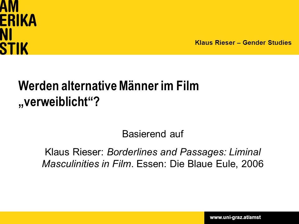 """www.uni-graz.at/amst Werden alternative Männer im Film """"verweiblicht ."""