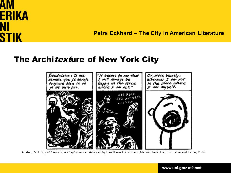 www.uni-graz.at/amst The Architexture of New York City Auster, Paul.