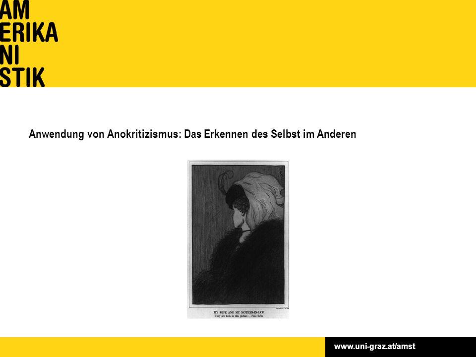 www.uni-graz.at/amst Anwendung von Anokritizismus: Das Erkennen des Selbst im Anderen
