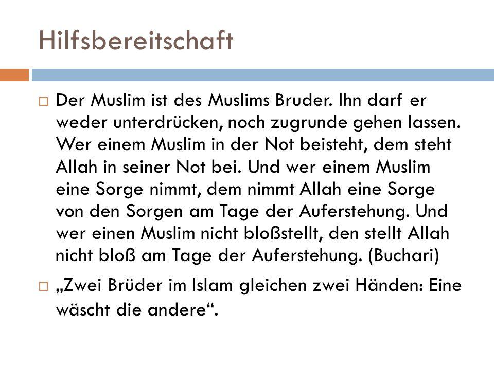 Hilfsbereitschaft  Der Muslim ist des Muslims Bruder.