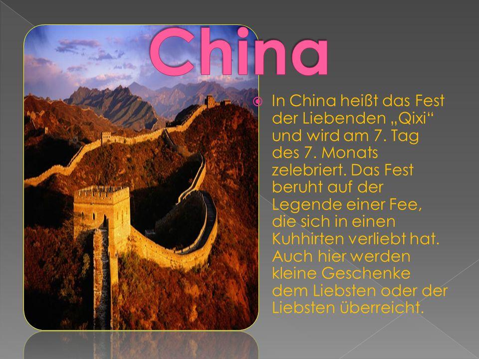 """ In China heißt das Fest der Liebenden """"Qixi und wird am 7."""