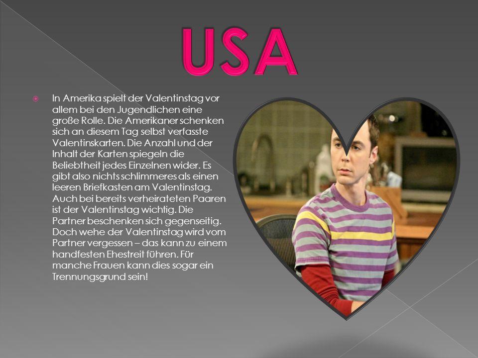  In Amerika spielt der Valentinstag vor allem bei den Jugendlichen eine große Rolle.