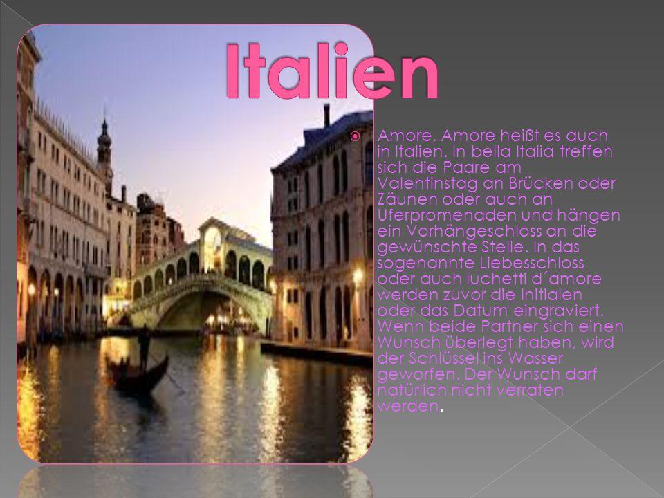  Amore, Amore heißt es auch in Italien. In bella Italia treffen sich die Paare am Valentinstag an Brücken oder Zäunen oder auch an Uferpromenaden und