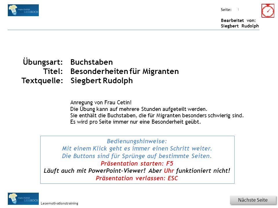 Übungsart: Seite: Bearbeitet von: Siegbert Rudolph Lesemotivationstraining Übersicht - Inhaltsverzeichnis 2 Nächste Seite Vorherige Seite