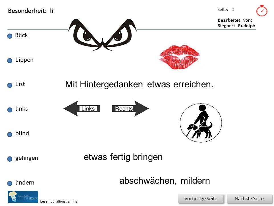 Übungsart: Seite: Bearbeitet von: Siegbert Rudolph Lesemotivationstraining Besonderheit: li Blick Lippen List links blind gelingen lindern 21 Nächste