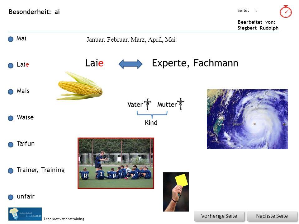 Übungsart: Seite: Bearbeitet von: Siegbert Rudolph Lesemotivationstraining Besonderheit: ai Mai Laie Mais Waise Taifun Trainer, Training unfair 5 Näch