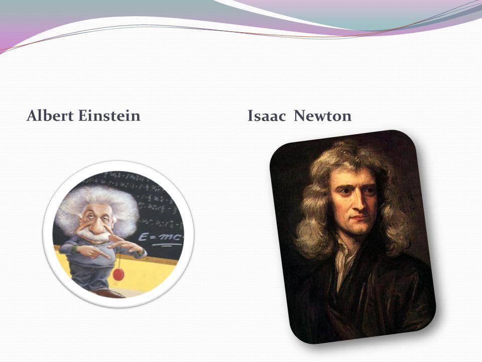 Albert Einstein Isaac Newton