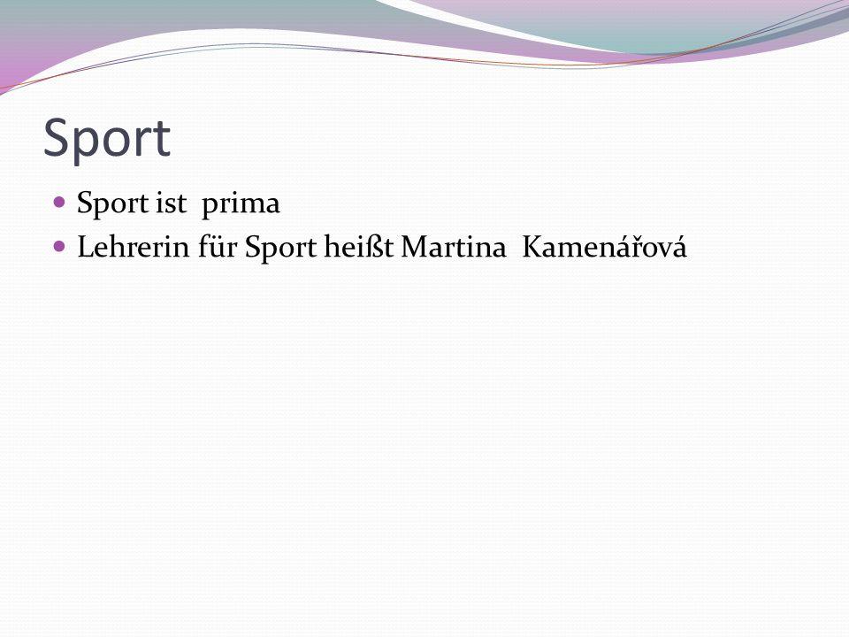 Sport Sport ist prima Lehrerin für Sport heißt Martina Kamenářová