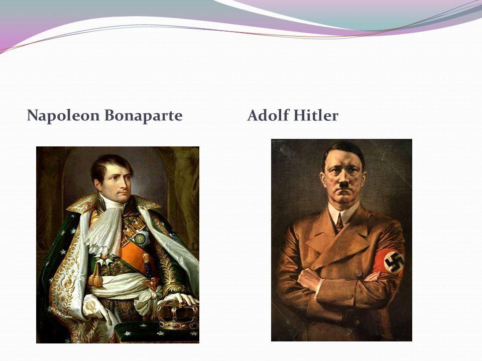 Napoleon Bonaparte Adolf Hitler