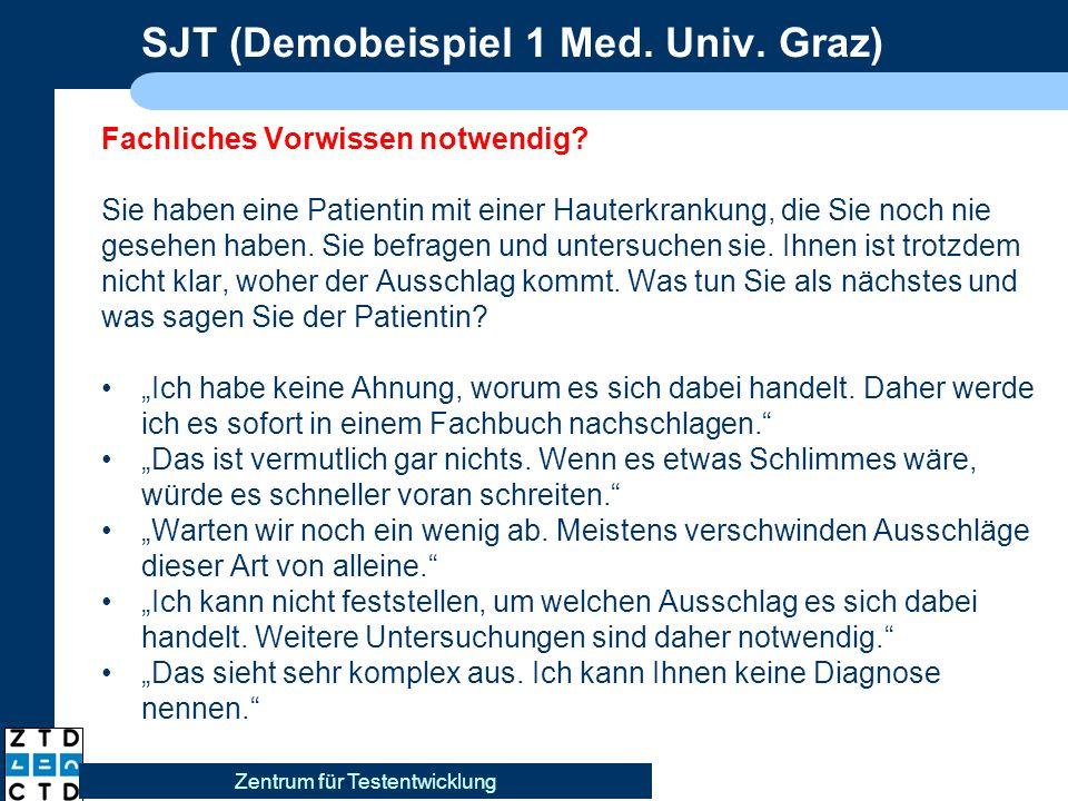 SJT (Demobeispiel 1 Med. Univ. Graz) Fachliches Vorwissen notwendig.