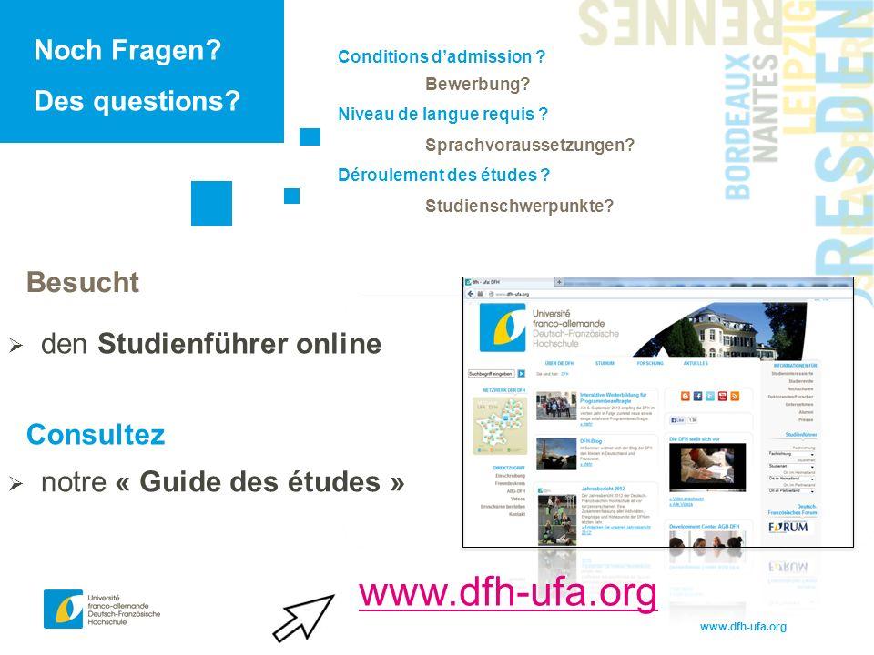 www.dfh-ufa.org Noch Fragen. Des questions. Conditions d'admission .