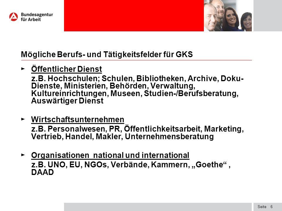 Seite6 Mögliche Berufs- und Tätigkeitsfelder für GKS ► Öffentlicher Dienst z.B.